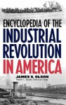 Encyclopedia of the Industrial Revolution in America - James S. Olson