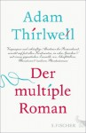 Der multiple Roman (German Edition) - Adam Thirlwell, Hannah Arnold, Adelheid Zöfel