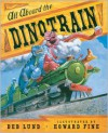 All Aboard the Dinotrain - Deb Lund, Howard Fine