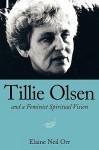 Tillie Olsen and a Feminist Spiritual Vision - Elaine Neil Orr