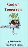 God of Tomorrow - Ted Stetson