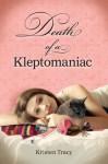 Death of a Kleptomaniac - Kristen Tracy