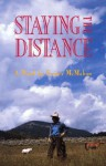 Staying The Distance: A Novel - Franci McMahon