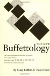 The New Buffettology: The Proven Techniques for Investing Successfully in Changing Markets That Have Made Warren Buffett the World's Most Famous Investor - Mary Buffett, David Clark
