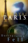 Betrayal in Paris - Doris Elaine Fell