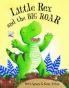 Little Rex and the Big Roar!. Ruth Symes and Sean Julian - Ruth Symes, Sean Julian