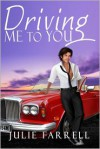 Driving Me to You - Julie Farrell