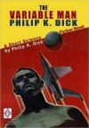 The Variable Man: A Short Science Fiction Novel by Philip K. Dick - Philip K. Dick