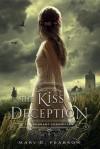 The Kiss of Deception - Mary E. Pearson