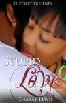 Stupid -N- Love - Charae Lewis