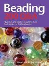 Beading: 200 Q&A: Questions Answered on Everything from Basic Stitches to Finishing Touches - Dorothy Wood, Ashley Wood