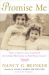 Promise Me: How a Sister's Love Launched the Global Movement to End Breast Cancer (audio) - Nancy G. Brinker