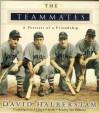 The Teammates: A Portrait of Friendship - David Halberstam