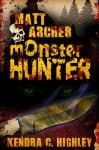 Matt Archer: Monster Hunter (Matt Archer #1) - Kendra C. Highley