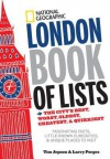 National Geographic London Book of Lists: The City's Best, Worst, Oldest, Greatest, and Quirkiest - Larry Porges, Tim Jepson