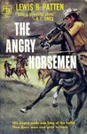 The Angry Horsemen - Lewis B. Patten