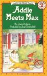 Addie Meets Max - Joan Robins, Sue Truesdell
