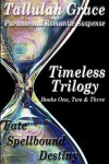 Timeless Trilogy, Books One, Two & Three - Tallulah Grace