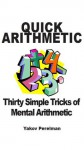 Quick Arithmetic: Thirty simple tricks of mental arithmetic - Yakov Perelman, Brian Williams