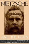 Nietzsche and the Gods - Weaver Santaniello, John J. Stuhr