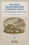 The Great Transformation of Musical Taste: Concert Programming from Haydn to Brahms - William Weber