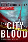 The City of Blood (Paris Homicide Mystery) - Frédérique Molay, Jeffrey Zuckerman