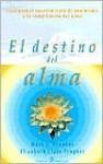 El Destino del Alma: Guia Para el Conocimiento de Uno Mismo y la Comprension del Alma - Mark L. Prophet, Elizabeth Clare Prophet