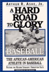 A Hard Road To Glory: A History Of The African American Athlete: Baseball - Arthur Ashe