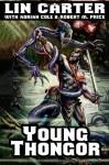 Young Thongor - Lin Carter, Adrian Cole, Robert M. Price