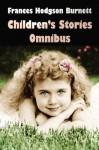 Children's Stories Omnibus - Frances Hodgson Burnett, Harrison Cady