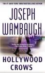 Hollywood Crows (Hollywood, #2) - Joseph Wambaugh