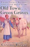 Old Town in the Green Groves - Cynthia Rylant