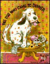 Dog Who Came to Dinner - Margaret Hillert