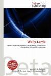 Wally Lamb - Lambert M. Surhone, Mariam T. Tennoe, Susan F. Henssonow