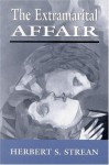 The Extramarital Affair - Herbert S. Strean