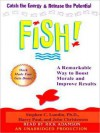 Fish!: A Remarkable Way to Boost Morale and Improve Results (Audio) - Stephen C. Lundin, Rick Adamson