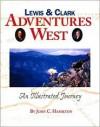 Lewis & Clark: Adventures West - John Hamilton