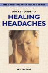 Pocket Guide to Healing Headaches - Pat Thomas
