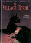 Les lumières de l'Amalou. 3, Le village tordu - Christophe Gibelin, Claire Wendling