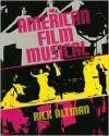 The American Film Musical - Rick Altman
