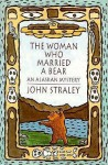 The Woman Who Married a Bear (Cecil Younger #1) - John Straley