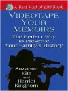 Videotape Your Memoirs: The Perfect Way to Preserve Your Family's History - Suzanne Kita