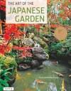 The Art of the Japanese Garden - David Young, Michiko Young, Tan Hong Yew