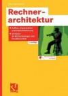 Rechnerarchitektur. Aufbau, Organisation Und Implementierung, Inklusive 64 Bit Technologie Und Parallelrechner - Paul Herrmann