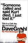 This Is a Call: The Life and Times of Dave Grohl - Paul Brannigan