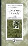 Listonosz Nerudy, czyli żarliwa cierpliwość - Antonio Skarmeta