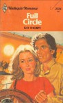 Full Circle (Harlequin Romance, #2234) - Kay Thorpe