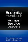 The Essential Handbook for Human Service Leaders - Tim Nolan, Keith Johnson