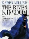 The Riven Kingdom - Karen Miller, Josephine Bailey