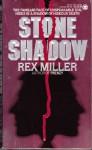 Stone Shadow - Rex Miller